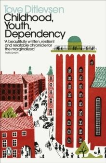Childhood, Youth, Dependency : The Copenhagen Trilogy