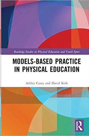 Models-based Practice in Physical Education
