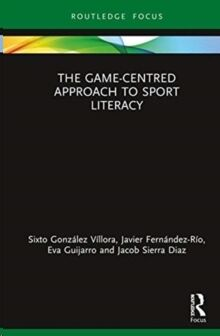 The Game-Centred Approach to Sport Literacy
