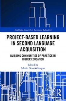 Project-Based Learning in Second Language Acquisition: