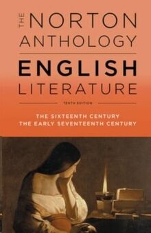Norton Anthology English Lit (B): The 16th and Early 17th Centuries