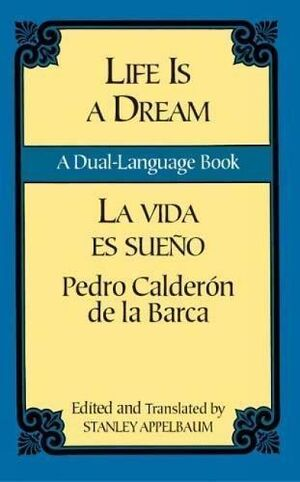 Life Is a Dream / La Vida es Sueño