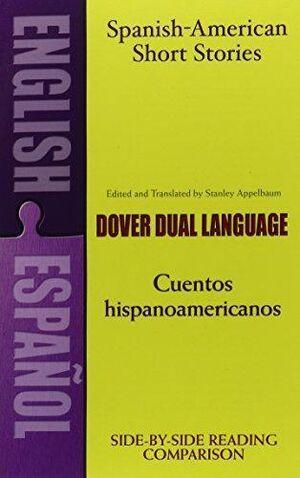 Spanish-American Short Stories/Cuentos hispanoamericanos