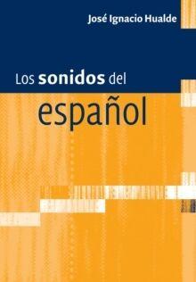 Los sonidos del espanol : Spanish Language edition