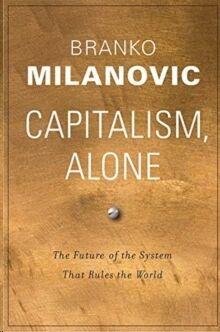 Capitalism, Alone : The Future of the System That Rules the World