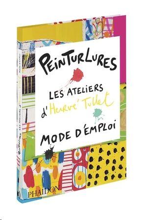 Peinterlures - Les ateliers d'Hervé Tullet, mode d'emploi