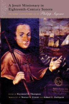 A Jesuit Missionary in Eighteenth-Century Sonora