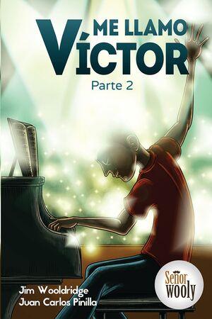 Me llamo Víctor, Parte 2