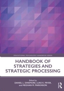 Handbook of Strategies and Strategic Processing