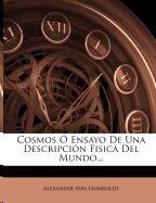 Cosmos Ó Ensayo De Una Descripción Fisica Del Mundo...