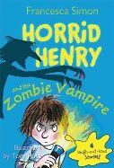 (0)  Horrid Henry and the Zombie Vampire
