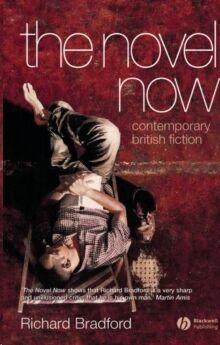 The Novel Now:Contemporary British Fiction