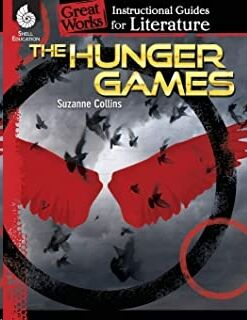 Instructional Guide for Literature - The Hunger Games