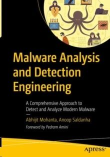Malware Analysis and Detection Engineering: