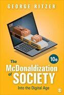 The McDonaldization of Society : Into the Digital Age