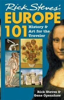Rick Steves' Europe 101 : History and Art for the Traveler