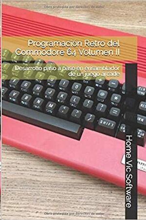 Programación Retro del Commodore 64 Volumen II