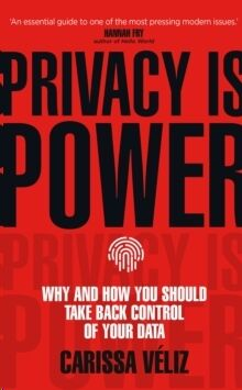 Privacy is Power: