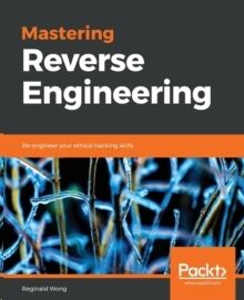 Mastering Reverse Engineering:
