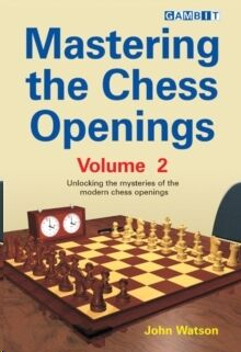 Mastering the Chess Openings 2