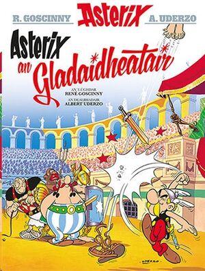 Asterix 04: Asterix an Gladaidheatair (Gaélico)