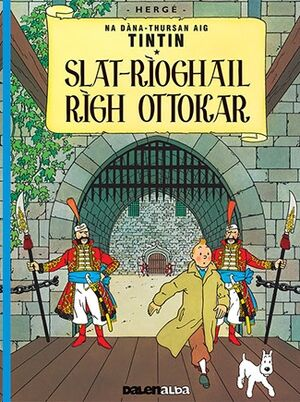 Tintin 08/ Slat-Rioghail Righ Ottokar (Gaélico)