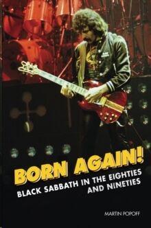 Born Again! : Black Sabbath in the Eighties & Nineties