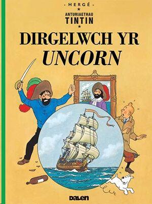 Tintin 01/Dirgelwch yr Uncorn (Galés-Welsh)
