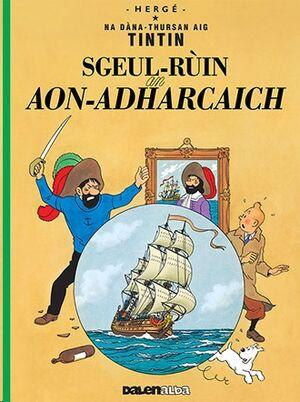 Tintin 11/ Sgeul-Ruin an Aon-Adharcaich (Gaélico)