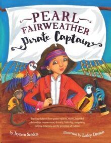 Pearl Fairweather, Pirate Captain