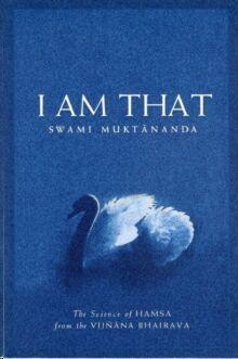 I Am That: The Science of Hamsa from the Vijnana Bhairava
