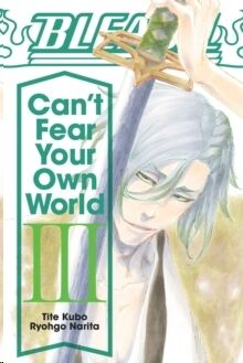 03 - Bleach: Can't Fear Your Own World