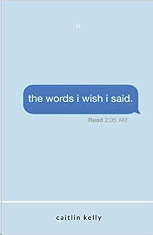The words i wish i said