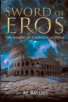 Sword of Eros - The Making of a Warrio Goddess