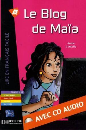 Le blog de Maïa + 1CD-Audio)