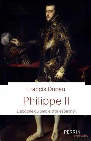 Philippe II - L'apogée du siècle d'or espagnol
