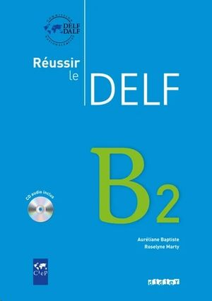 Réussir le DELF B2 + CD-Audio