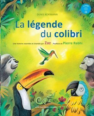 La legende du colibri + CD Audio