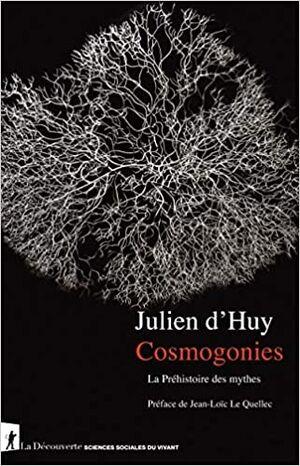 Cosmogonies: La Prehistoire des Mythes