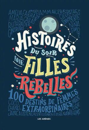 Histoires du soir pour filles rebelles Tome 1