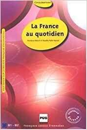 La France au Quotidie (Livre) Niv.B1-B2
