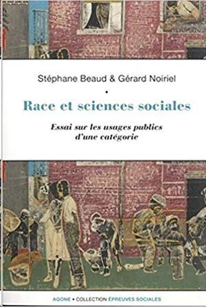 Race et sciences sociales: Une socio-histoire de la raison identitaire
