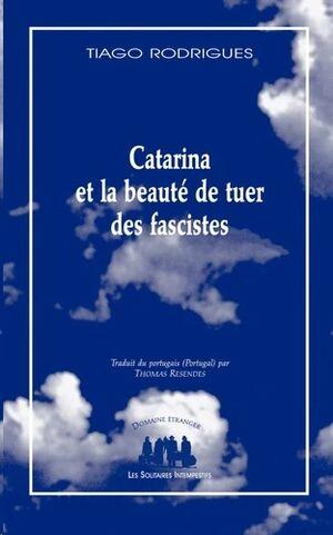 Catarina et la beauté de tuer des fascistes