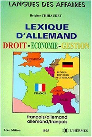 Léxique d'Allemand Droit-Economie-Gestion