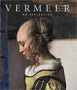 Johannes Vermeer: On Reflection