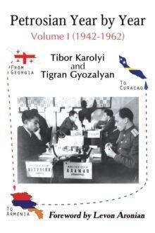 Petrosian Year by Year : Volume I (1942-1962)