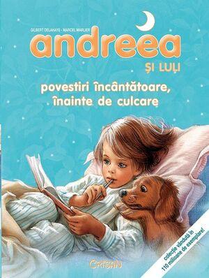 Andreea si Luli - Povestiri incatatore...