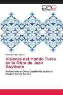 Visiones del Mundo Turco en la Obra de Juan Goytisolo