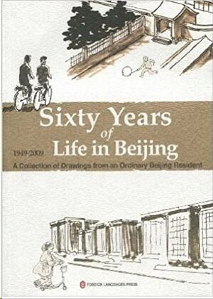 Sixty years of life in Beijing (1949-2009)