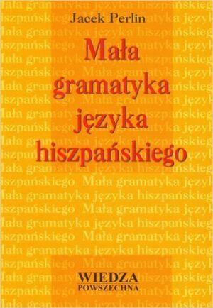 Mala Gramatyka Jezyka Hiszpanskiego-(para polacos)
